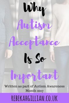 Why Autism Acceptance Is So Important | We Need To Stop The Stigma