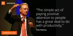 Tom Peters on the simple act of acknowledgement. #feedback #productivity #motivational #quotes