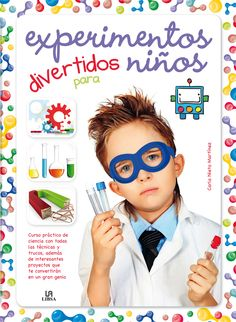 Experimentos divertidos para niños Science Party, Mad Science, Science Experiments Kids, Science Fair, Science For Kids, Science And Nature, Teaching English, Learn English, Learning Activities