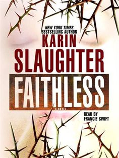 Enjoyed all the books I've read by Karin Slaughter.