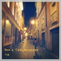 Dont Talk Anymore by TJB Music on SoundCloud