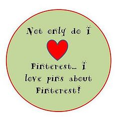 "Not only do I love Pinterest, but I love pins about Pinterest! Absolutely!! They even have their own board - ""Very Pinteresting"""