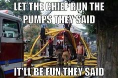 Let the Chief run the pump they said, It'll be fun they said. Haha