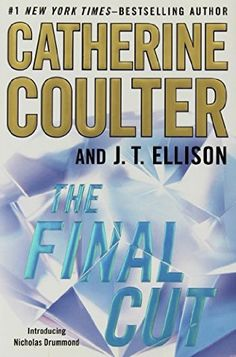 The Final Cut (The Brit In The FBI, Bk 1) by J. T. Ellison with Catherine Coulter