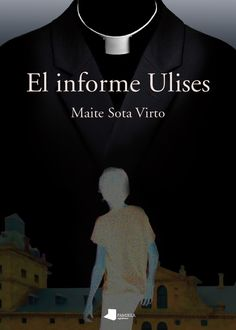 El informe Ulises / Maite Sota Virto