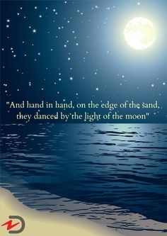 And hand in hand on the edge of the sand, they danced by the light of the moon. ~ Edward Lear, The Owl and the Pussy-Cat Sun Moon Stars, Sun And Stars, True Words, Ciel Nocturne, Pomes, Moon Dance, The Pussycat, Good Night Moon, Moon Magic