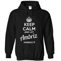 KEEP CALM AND LET AMBRIZ HANDLE IT 2016 SPECIAL - #gift #gift for kids. ORDER HERE => https://www.sunfrog.com/Faith/KEEP-CALM-AND-LET-AMBRIZ-HANDLE-IT-2016-SPECIAL-8304-Black-Hoodie.html?68278