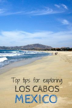 Los Cabos (Cabo San Lucas) Mexico is absolutely gorgeous, thanks to the beach, surrounding desert and the famous Arch. Here are some top tips for exploring the area.