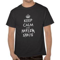 Keep calma nd Harlem shake t-shirt parody