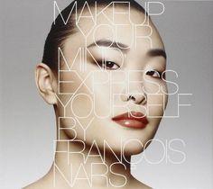 Makeup Your Mind: Express Yourself de Francois Nars