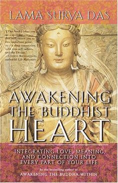 Awakening the Buddhist Heart: Integrating Love, Meaning, ... https://www.amazon.com/dp/B000XUDHRK/ref=cm_sw_r_pi_awdb_x_BN91zbA5Q4YWE