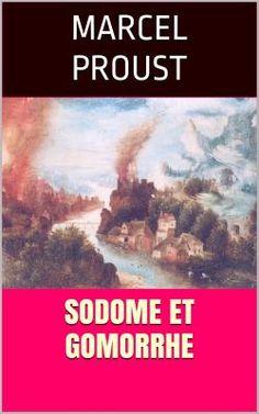 """Sodome et Gomorrhe est un roman de l'écrivain français Marcel Proust (1871 -1922). Il constitue le quatrième volet de """"À la recherche du temps perdu""""."""