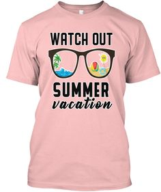 $19.99 Watch Out! Summer Vacation Tshirt Pale Pink T-Shirt