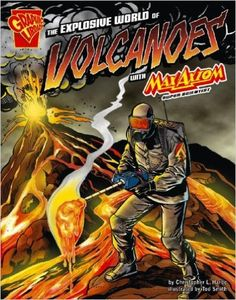 The Explosive World of Volcanoes with Max Axiom, Super Scientist (Graphic Science) Scott R. Welvaert. Written in graphic-novel format. 8-14 yrs old.