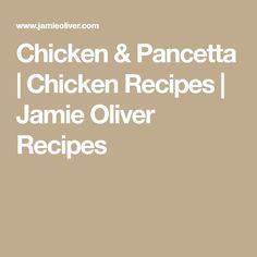 Chicken & Pancetta | Chicken Recipes | Jamie Oliver Recipes