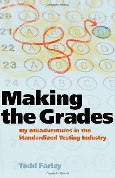 "If you really think standardized tests are ""objective"" measures of academic ""achievement"", then you MUST read this and be disabused of your silly notions! It's also quite entertaining. ""Making the Grades: My Misadventures in the Standardized Testing Industry"" by Todd Farley, http://www.amazon.com/dp/098170915X/ref=cm_sw_r_pi_dp_ekwirb1HS2MEP"