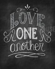 """simply-divine-creation:  John 13:34 """"A new command I give you: Love one another. As I have loved you so you must love one another.   By Kendra House"""