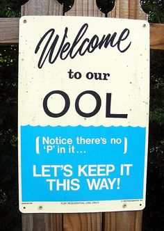 I remember a sign just like this at the Girl Scout camp I attended, and later I was a counselor there.  Good memories!