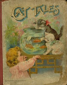 Cat Tales: Interesting and Instructive Stories of our Favorite Household Pet. Lothrop Publishing Company, Boston, c1893.