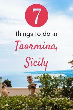 7 Things to Do in Taormina, Sicily Sicily Travel, Italy Travel Tips, Europe Travel Guide, Travel Guides, Europe Destinations, Sicily Italy, Verona Italy, Puglia Italy, Venice Italy