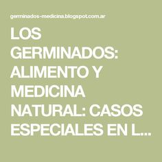 LOS GERMINADOS: ALIMENTO Y MEDICINA NATURAL: CASOS ESPECIALES EN LA GERMINACIÓN: AJONJOLÍ, AVENA Y FRUTOS SECOS