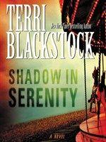 X - Shadow in Serenity by Terri Blackstock