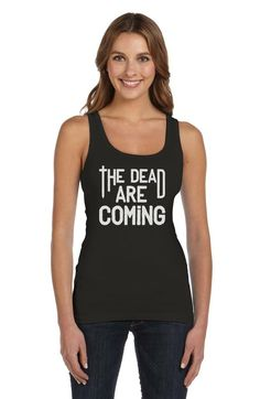 The Dead Are Coming Women Tank Top Gift Idea