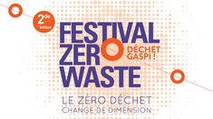 Paris Food & Drink Events: Festival Zero Waste 2018 June 28 - June 30	€20 - €50