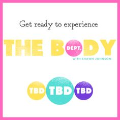 A new venture from Shawn Johnson Sign up today at http://thebodydepartment.com