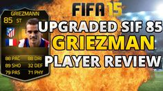 FIFA 15 UPGRADED SIF GRIEZMANN 85 - Player Review and In Game Stats
