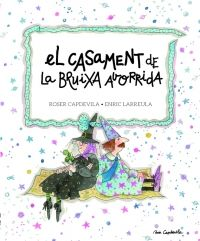 MAIG-2015. Enric Larreula. El casament de la bruixa avorrida. Ficció (6-8 anys)