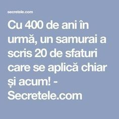 Cu 400 de ani în urmă, un samurai a scris 20 de sfaturi care se aplică chiar și acum! - Secretele.com Samurai, Reiki, Spirituality, Learning, Health, Romania, Life, Inspirational, Health Care