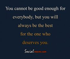 You Cannot Be Good Enough.