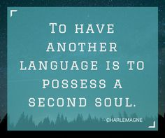 This is one of our favourite quotes right now! If you ever need a reminder why you love languages...
