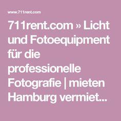 711rent.com»Licht und Fotoequipment für die professionelle Fotografie|mieten Hamburg vermieten Düsseldorf Verleih Frankfurt Vermietung Amsterdam rent rental