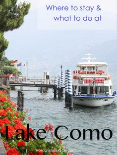 Tips for where to stay, what to do and where to eat at Lake Como, Italy.