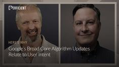 Google's Broad Core Algorithm Updates Relate to User Intent: Here's Why Search Engine Optimization, Core, Google