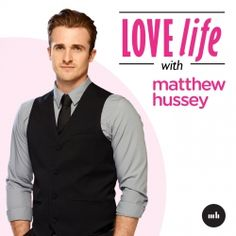 Matthew Hussey is the world's leading dating expert for women.  He is a New York Times bestselling author, a monthly relationship advice columnist for Cosmopolitan Magazine, and the resident love expert on The Today Show. Love Life is a 360-degree approach to guaranteeing success in your love life, with a focus on Dating, Relationships, Career, Confidence and Family.