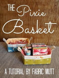 The Pixie Basket Tutorial (Fabric Mutt) - Diy Fabric Basket Small Sewing Projects, Sewing Hacks, Sewing Tutorials, Sewing Crafts, Sewing Patterns, Sewing Ideas, Fabric Crafts, Bag Tutorials, Online Tutorials
