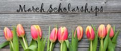 More March scholarships!