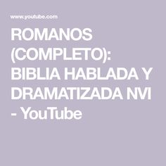 ROMANOS (COMPLETO): BIBLIA HABLADA Y DRAMATIZADA NVI - YouTube Audio Bible, Word Of God, Words, Youtube, Will And Testament, Romans, Bible, Youtubers, Horse