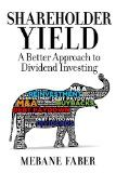 Free Kindle Book -  [Business & Money][Free] Shareholder Yield:  A Better Approach to Dividend Investing Check more at http://www.free-kindle-books-4u.com/business-moneyfree-shareholder-yield-a-better-approach-to-dividend-investing/