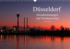 Düsseldorf Abendstimmungen und Nachtansichten - CALVENDO Kalender von Simona Fröhlich - #duesseldorf