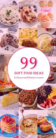 99+ Soft Food Diet Ideas - For denture and braces wearers (or after your tooth is pulled)