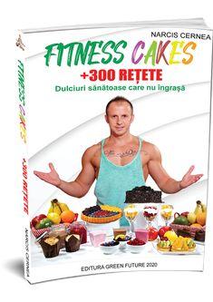 Narcis Cernea - Devino cea mai buna versiune a ta! Fitness Cake
