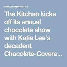 The Kitchen kicks off its annual chocolate show with Katie Lee's decadent Chocolate-Covered Strawberry Tart. Brownie 101 will give you the ultimate guide to making your favorite type of brownies, then the gang passes the Brownie Bombe and chocolatier Valerie Gordon stops by to make her delicious Pot De Creme. The hosts try or deny some surprising chocolate pairings, and the Kitchen Helpline is open for all your chocolate dilemmas!