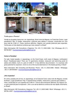 Come to Paradise! For sale: hostel seaside, in Japaratinga, on the Coral Coast, north coast of Alagoas, northeastern Brazil. Paradisiacal place! There are 10 apartments (chalets), restaurant and swimming pools for adults and children, built on a plot of 2,046 m². It has definitive documentation. It is business with great potential for expansion. Come to one of the tourist destinations in the fastest growing in Brazil!