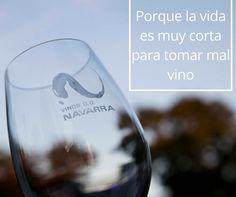 Porque la vida es muy corta para tomar mal #vino