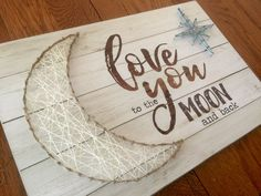 The Board String Art Project  Love you to the by ArtByMarlaRae