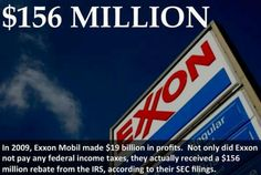 Exxon doesn't pay taxes...